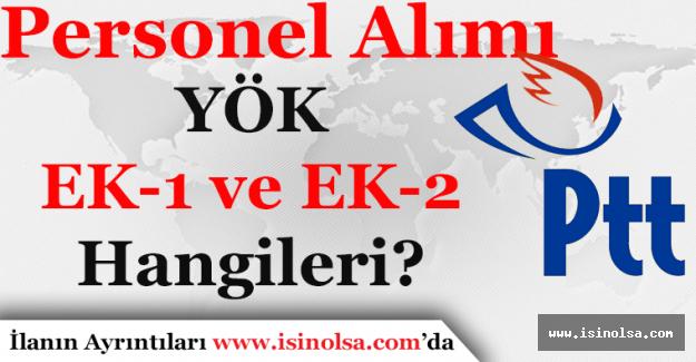 PTT Personel Alımı YÖK EK-1 ve EK-2 Bölümleri Hangileridir?