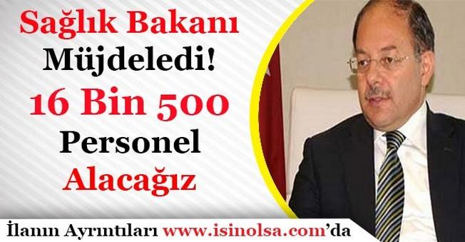 Sağlık Bakanı Müjdeledi! 16 Bin 500 Personel Alınacak