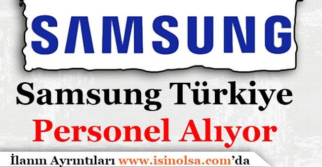 Samsung Türkiye Çok Sayıda Personel Alımı Yapıyor