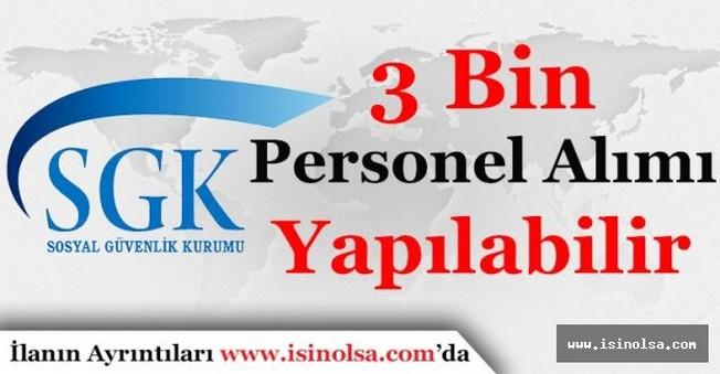 Sosyal Güvenlik Kurumu (SGK) 3 Bin Personel Alımı Yapabilir