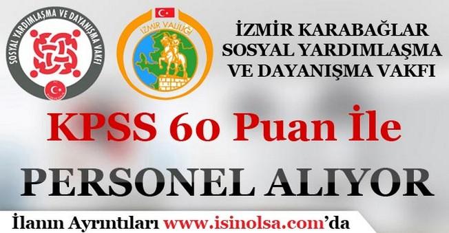 Sosyal Yardımlaşma ve Dayanışma Vakfı İzmir Karabağlar Personel Alımı