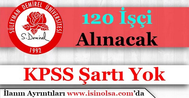 Süleyman Demirel Üniversitesi 120 İşçi Alımı Yapacak