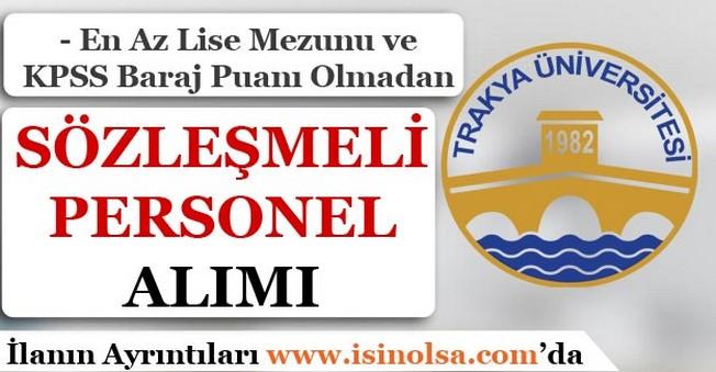 Trakya Üniversitesi Sözleşmeli Personel Alımı Yapıyor!