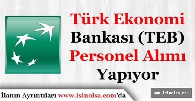 Türk Ekonomi Bankası (TEB) Banka Personeli Alımı Yapıyor