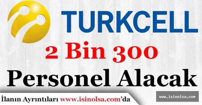 Turkcell 2 Bin 300 Personel Alımı Yapacağını Duyurdu