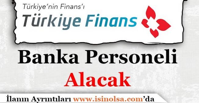 Türkiye Finans Katılım Bankası Banka Personeli Alıyor