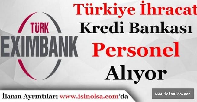Türkiye İhracat Kredi Bankası Personel Alımı Yapacak