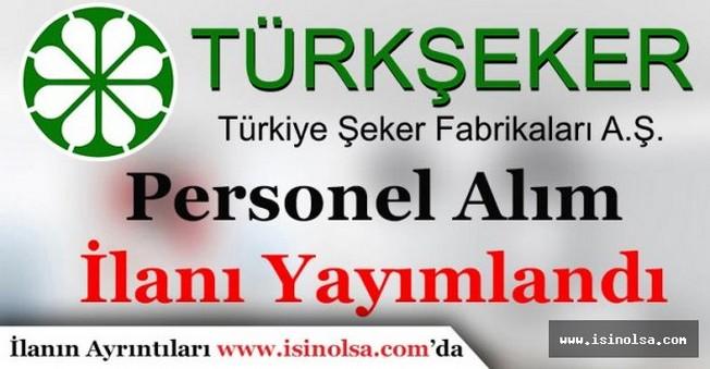 Türkiye Şeker Fabrikaları Personel Alım İlanı Yayımladı