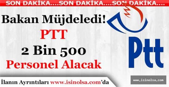 Ulaştırma Bakanı: PTT 2 Bin 500 Personel Alacak!