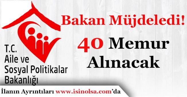 Aile ve Sosyal Politikalar Bakanlığı 40 Memur Personel Alımı Yapacak