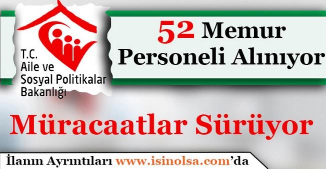 Aile ve Sosyal Politikalar Bakanlığı 52 Memur Personel Alımı Başvurular Sürüyor