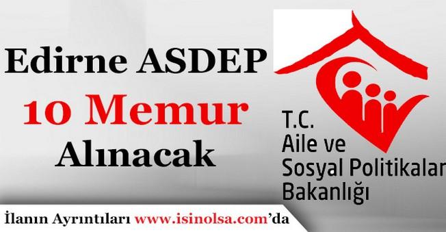 Aile ve Sosyal Politikalar Edirne İl Müdürlüğü ASDEP 10 Kamu Personeli Alacak