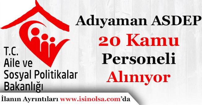 Aile ve Sosyal PolitikalarAdıyamanİl Müdürlüğü ASDEP 20 Kamu Personeli Alacak