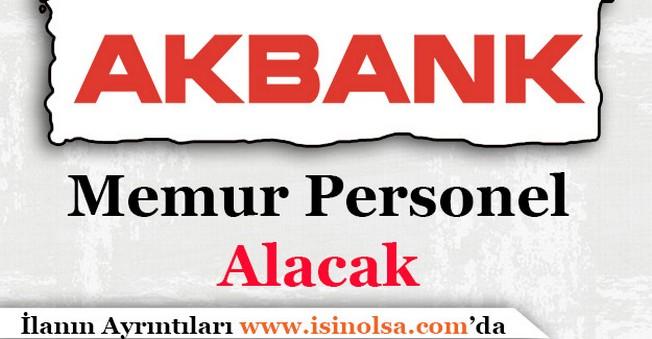 Akbank Memur Personel Alımı Yapıyor