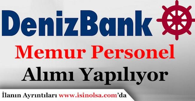 Denizbank Banka Memur Personel Alımı Yapıyor