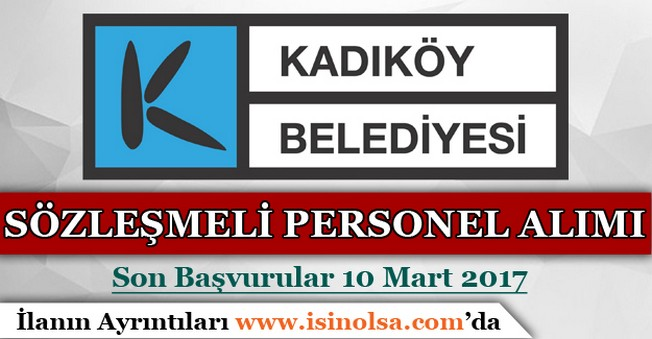 İstanbul Kadıköy Belediyesi Sözleşmeli Personel Alımı Yapıyor