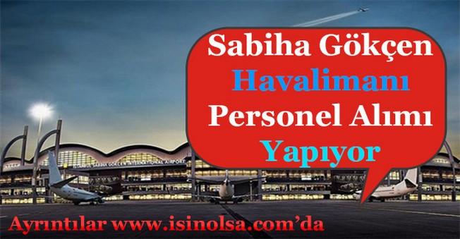 İstanbul Sabiha Gökçen Uluslararası Havalimanı Personel Alımı Yapıyor