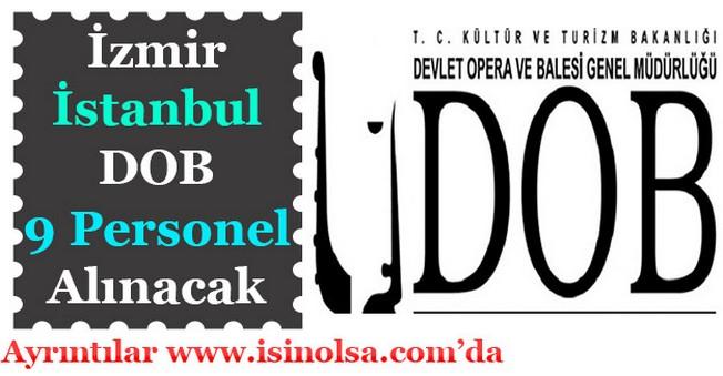 İstanbul ve İzmir Devlet Opera Balesi Genel Müdürlüğü 9 Personel Alacak