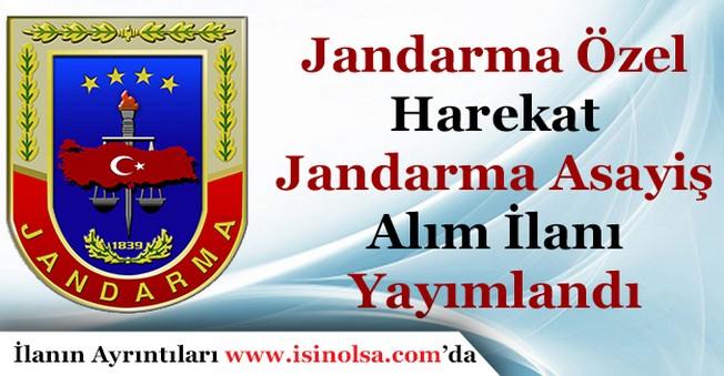 Jandarma Özel Harekat ve Jandarma Emniyet Asayiş Alımı İlanı Yayımlandı