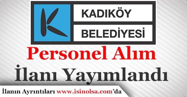 Kadıköy Belediyesi Personel Alım İlanı Yayımlandı