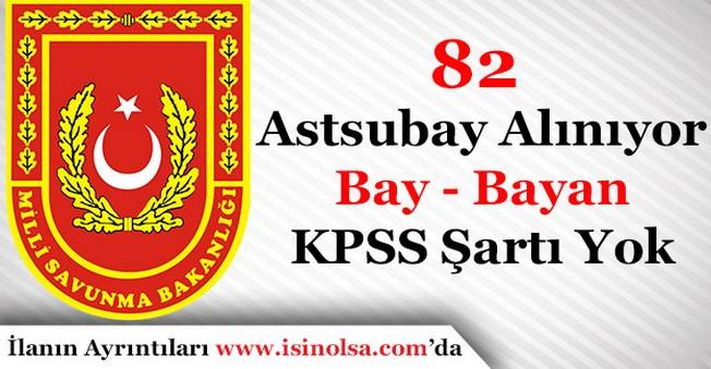 Milli Savunma Bakanlığı 82 Sözleşmeli Astsubay Alımı Yapılıyor! Bay - Bayan