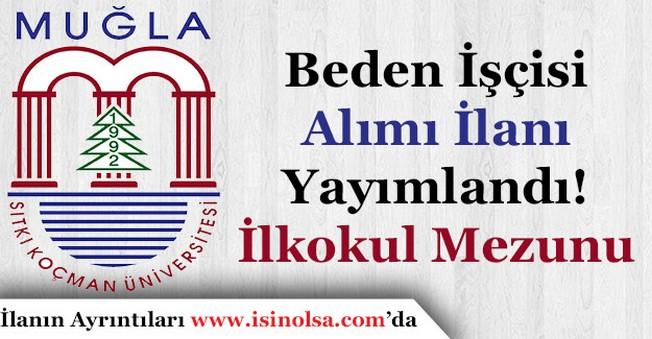 Muğla Üniversitesi Beden İşçisi Alımı İlanı Yayımlandı! İlkokul Mezunu