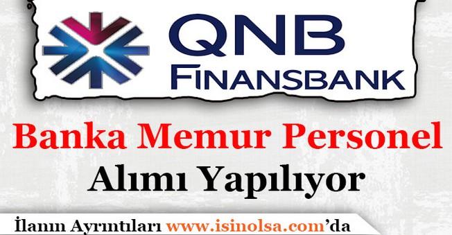 QNB Finansbank Banka Memur Personel Alımı Yapıyor