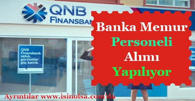 QNB Finansbank Memur Personel Alımı İlanı Yayımlandı