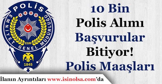10 Bin Kadın ve Erkek Polis Alımı Başvuruları Sona Eriyor