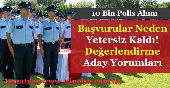 10 Bin Polis Alımına Başvuruların Yetersiz Kalma Sebepleri Nelerdir?