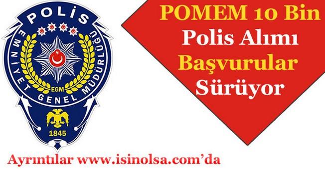 20. Dönem POMEM 10 Bin Polis Alımı Başvuruları Sürüyor! Kimler Başvuru Yapabilir