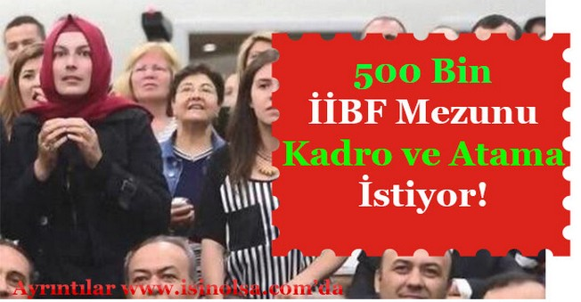 500 Bin İİBF Mezunu Atama İstiyor!
