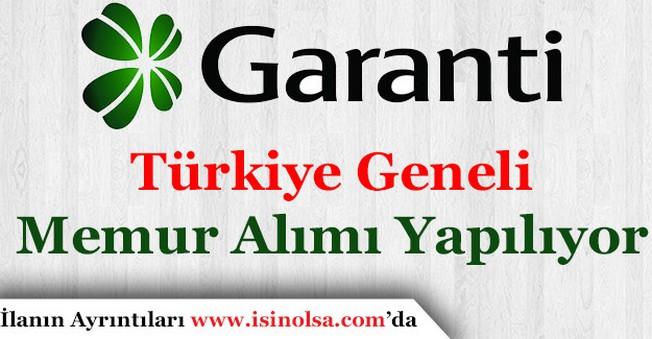 Garanti Bankası Türkiye Geneli Memur Alımı Yapıyor!