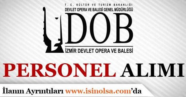 İzmir Devlet Opera ve Balesi En Az İlkokul Mezunu Personel Alımı