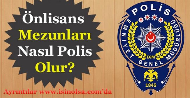 Önlisans Mezunları Nasıl Polis Olur? Önlisans Polis Alımları