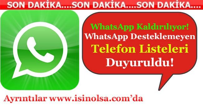 WhatsApp Kaldırılıyor! WhatsApp Desteklemeyecek Telefonlar Listesi Duyuruldu!