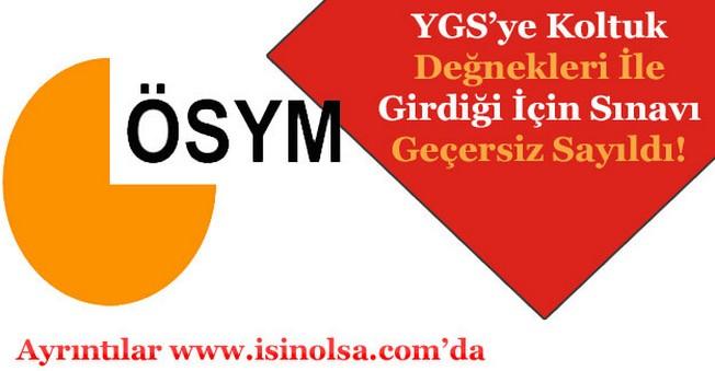 YGS'ye Koltuk Değnekleriyle Girdiği İçin Sınavı Geçersiz Sayıldı!