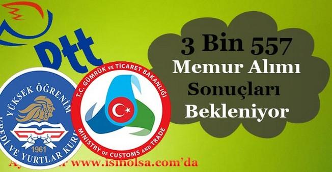 3 Kamu Kurumu 3 Bin 557 Memur Alımı Sonuçlarının Açıklanması Bekleniyor!