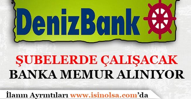 Denizbank Şubelerde Çalışacak Banka Memuru Alımı Yapıyor! Pozisyonlar Belli Oldu