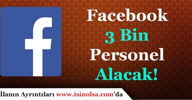Facebook 3 Bin Personel Alımı Yapacak
