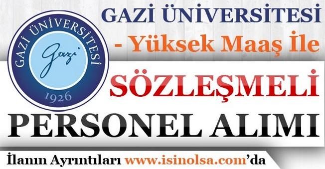 Gazi Üniversitesi Yüksek Maaş İle Sözleşmeli Personel Alımı Yapıyor