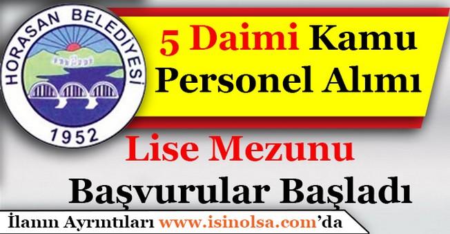 Horasan Belediye Başkanlığı 5 Daimi Kamu Personeli Alım İlanı Yayımlandı