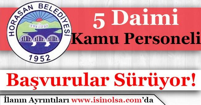 Horasan Belediye Başkanlığı 5 Daimi Kamu Personeli Alıyor!