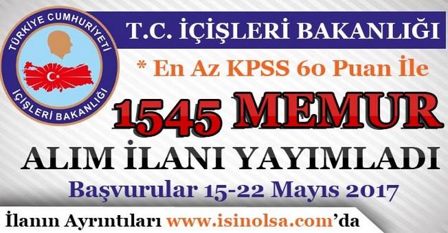 İçişleri Bakanlığı KPSS En Az 60 Puan İle 1545 Memur Alım İlanı Yayımladı!