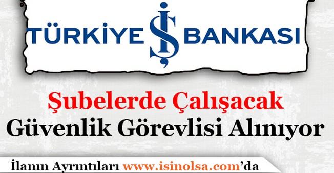 İş Bankası Güvenlik Görevlisi Alıyor! Kimler Başvuru Yapabilir
