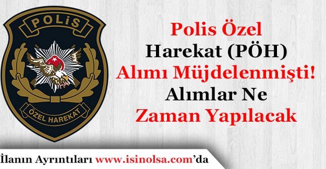 KPSS Şartsız Polis Özel Harekat (PÖH) Alımı Yapılacağı Duyurulmuştu! Alımlar Ne Zaman Yapılacak