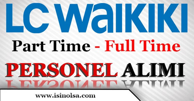 LC Waikiki Personel Alıyor! Part Time - Full Time