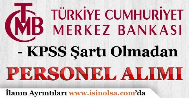Merkez Bankası KPSS Şartı Olmadan Personel Alımı Gerçekleştiriyor