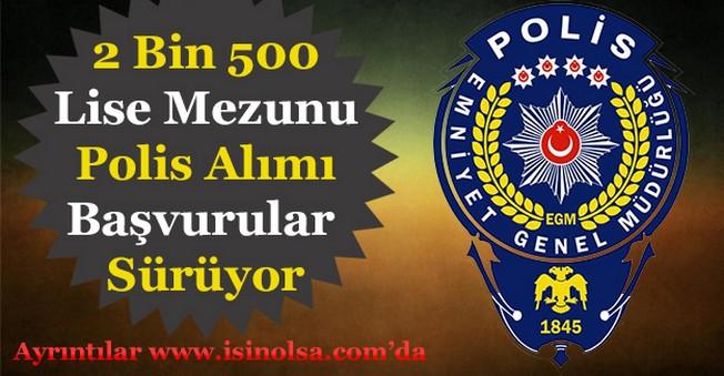 PMYO 2 Bin 500 Lise Mezunu Polis Alımı Yapılıyor! Kimler Başvurabilir