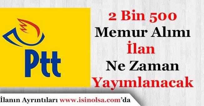 PTT 2 Bin 500 Memur Alımı İlanı Ne Zaman Yayımlanacak